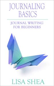 Journaling Basics – Journal Writing for Beginners