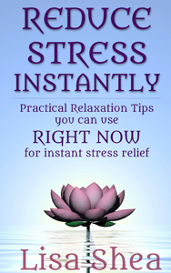 Reduce Stress Instantly – Practical Relaxation Tips you can use RIGHT NOW for instant stress relief